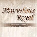 Marvelous Royal(マーヴェラスロイヤル)~アルジェントASOにて~